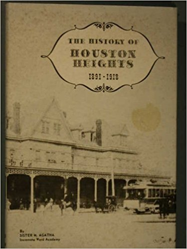 History of Houston Heights by Sister Agatha